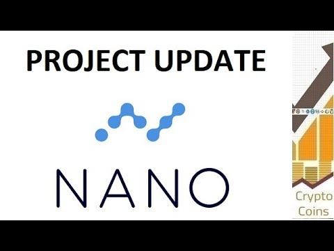 Project Update: Nano (NANO) the Global Currency with Instantaneous Transactions and Zero Fees