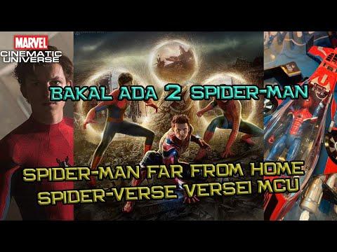 Bakal Ada 2 Spider-Man Di Spider-Man Far From Home | Spider-verse Versi MCU ??