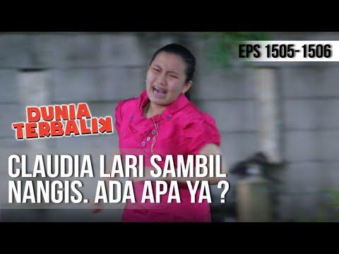 DUNIA TERBALIK – Claudia Lari Sambil Nangis. Ada Apa Ya ? [16 Mei 2019]