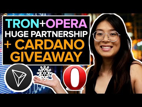 TRON Partners With OPERA Browser!! + BIG Crypto NEWS + CARDANO ADA GIVEAWAY