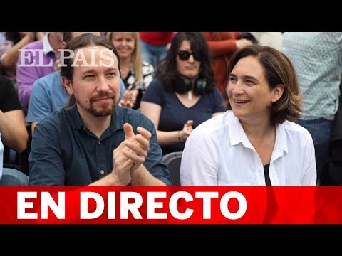 DIRECTO PODEMOS 26M   PABLO IGLESIAS participa en un mitin junto a ADA COLAU en Barcelona