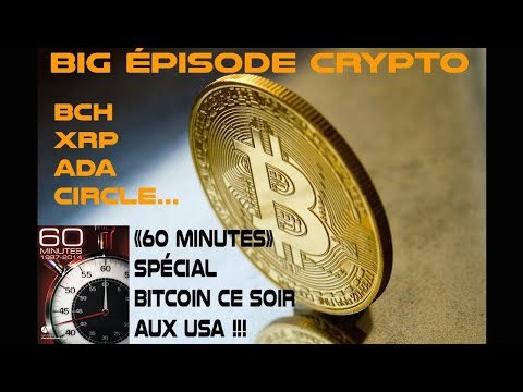 Ép. 91 /Big épisode Crypto : Bitcoin 60 minutes USA, XRP, ADA, Circle, Binance Launchpad
