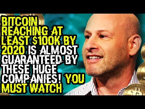 BITCOIN REACHING AT LEAST $100K By 2020 Is ALMOST GUARANTEED BY THESE HUGE COMPANIES! You MUST WATCH