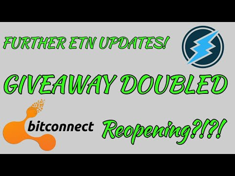 Further Electroneum Updates! GIVEAWAY DOUBLED! Bitconnect to Return?!?!