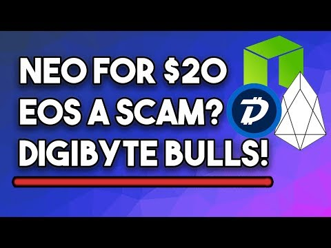 NEO To $20/NEO, Is EOS A Scam? & Digibyte Bulls Will Come Back!