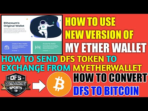 How to withdraw DFS Token from New Version of MYETHERWALLET – How to convert DFS to BTC –