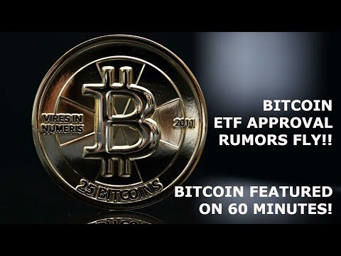 BITCOIN ETF APPROVAL RUMORS FLY! BTC FEATURED ON 60 MINUTES!
