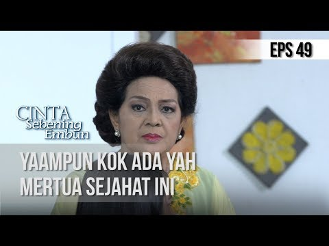 CINTA SEBENING EMBUN – Yaampun Kok Ada Yah Mertua Sejahat Ini [21 mei 2019]