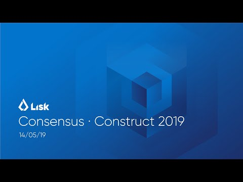 Consensus Construct 2019 – Lisk SDK Walkthrough with CEO Max Kordek and Tech Evangelist Rachel Black