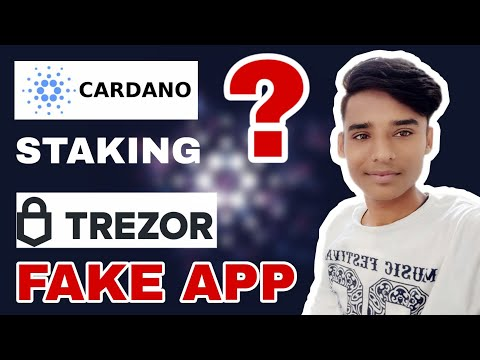 Cardano Shelley & Staking Update | Trezor Fake App On Playstore |