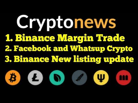 Binance Margin Trading , Facebook Global Coin launch updates, Bitcoin next move, BNB News