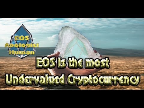 (EosApologistHuman) EOS is the most Undervalued Cryptocurrency.