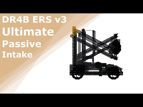DR4B ERS (v3) – Ultimate Passive Intake – Tower Takeover – VEX VRC