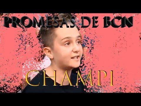 CHAMPI (EL NIÑO HUMILLADOR) – Promesas de BCN #2