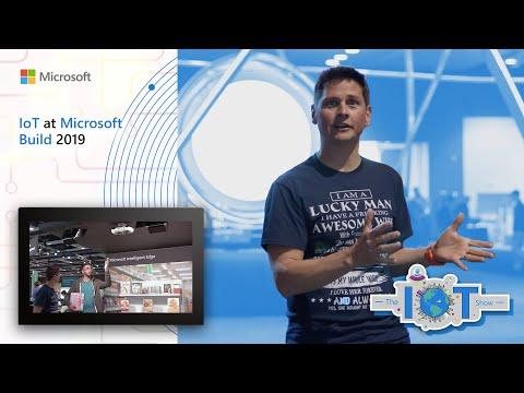 IoT at Microsoft Build 2019