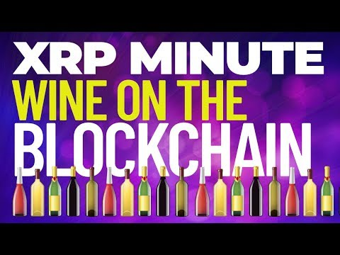 XRP Ripple –Wine on the Blockchain – Top Goldman Sachs Vet to Ripple –Open Source Crypto Payment