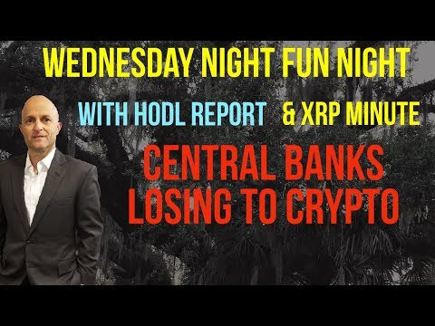 with XRP MINUTE | Central Banks losing to Cryptocurrency