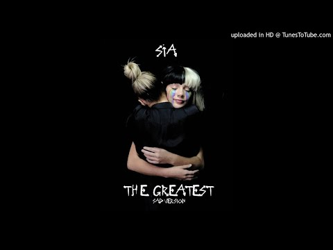 Sia – The Greatest (Sad Version)
