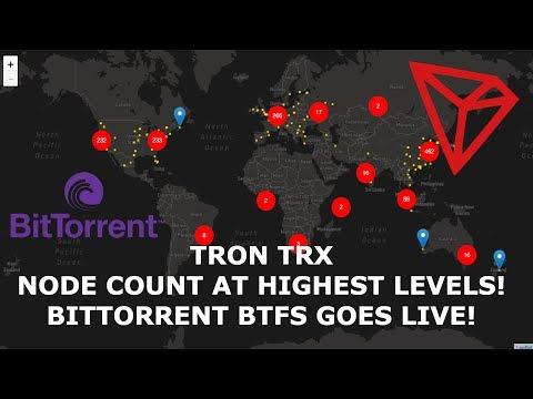 TRON TRX NODE COUNT AT HIGHEST LEVELS! BITTORRENT BTFS GOES LIVE!