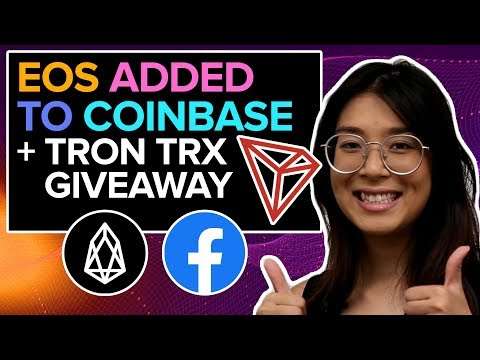 EOS added to Coinbase!!! + Facebook Crypto Explained + TRON TRX Giveaway | Crypto News
