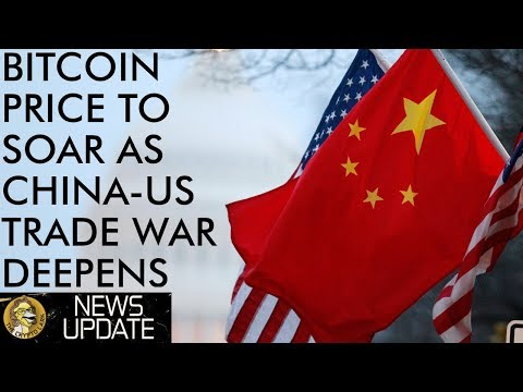 China-US Trade War To Push Bitcoin Price To New Highs
