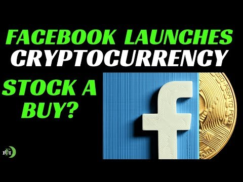 FACEBOOK LAUNCHES CRYPTOCURRENCY   IS FACEBOOK A BUY?