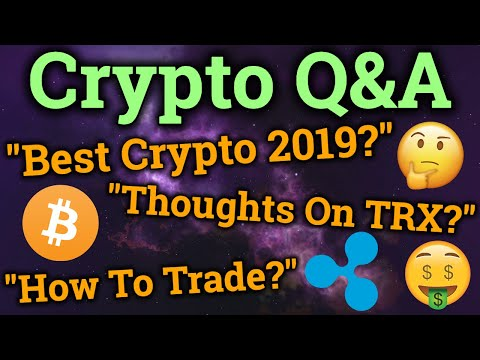 Best Cryptocurrency In 2019? How I Learned To Trade? Tron TRX, Bitcoin, Ripple XRP Thoughts? (Q&A)