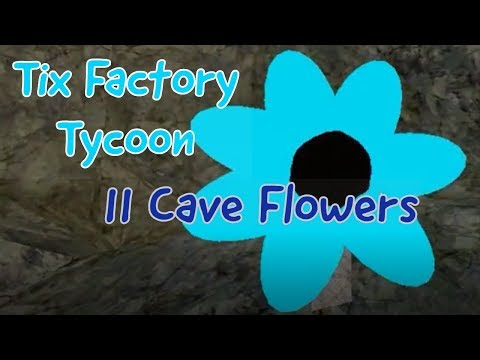 Tix Factory Tycoon : Cave Flower Quest Locations