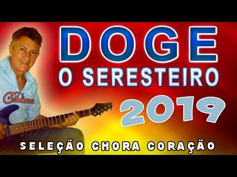 DOGE O SERESTEIRO SELEÇÃO 2019 – CHORA CORAÇÃO
