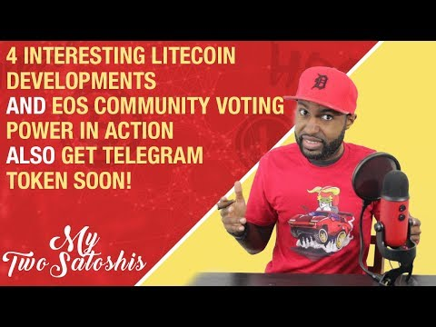 4 Interesting Litecoin Developments | EOS Community Voting Power in Action | Get GRAM Token Soon!