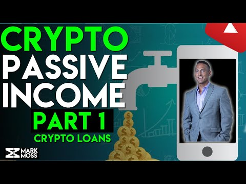 How To EARN PASSIVE INCOME With Cryptocurrency | PART 1 – Crypto Backed Loans