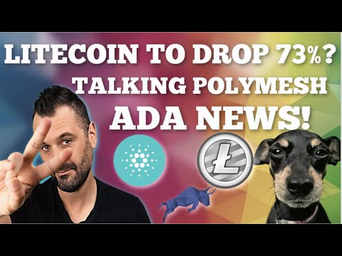 Litecoin (LTC)  to MOON then drop 73% ? / Cardano (ADA) News /  Polymesh  / Bitcoin Billionaires