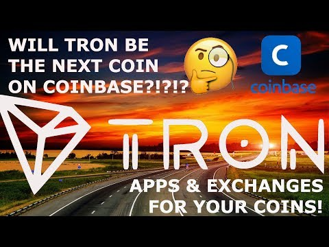 TRON TRX NEXT COIN ON COINBASE? GOOD EXCHANGES FOR YOUR COINS!