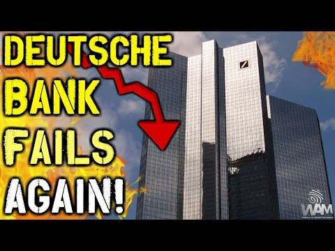 Deutsche Bank FAILS Again! – Bank On Verge Of TOTAL COLLAPSE!