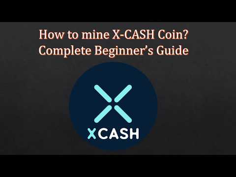 How to Mine X-CASH Coin? Step by Step