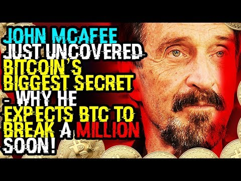 JOHN MCAFEE Just UNCOVERED BITCOIN'S BIGGEST SECRET – Why He EXPECTS BTC TO BREAK A MILLION SOON!
