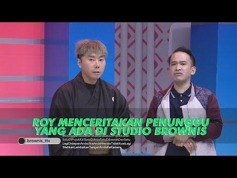 BROWNIS – Roy Kiyoshi Ceritakan Penunggu yang Ada di Studio Brownis (21/6/19) Part 3