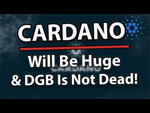 Cardano ADA Will Be Huge! & Digibyte DGB Is Powering Up!