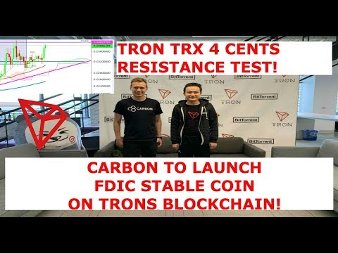 TRON TRX 4 CENTS RESISTANCE TEST! CARBON TO LAUNCH FDIC STABLE COIN ON TRONS BLOCKCHAIN!