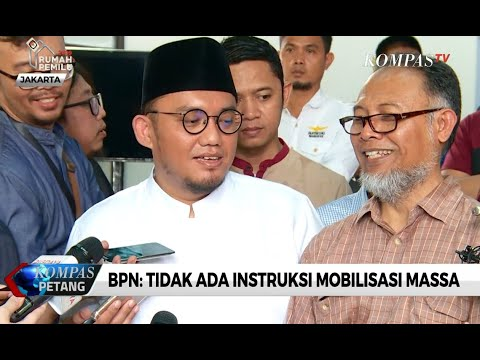 BPN: Tidak Ada Instruksi Mobilisasi Massa