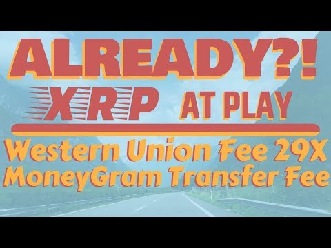 XRP Saves $$$: Western Union Fee 29 TIMES MoneyGram Transfer Fee