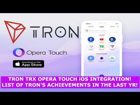 TRON TRX OPERA TOUCH iOS INTEGRATION! LIST OF TRON'S ACHIEVEMENTS IN THE LAST YR!