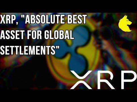 """XRP and xRapid, """"Absolute BEST Asset for Global Settlements"""""""