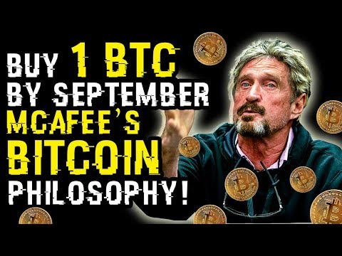 JOHN MCAFEE Says BUY 1 BTC By SEPTEMBER, Reveals HIS BITCOIN PHILOSOPHY TO Help Investors EARN MORE