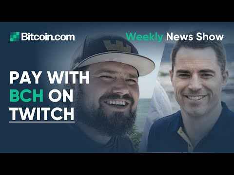 Bitcoin Payments are back on Twitch, BCH coming soon to Brave browser and more BCH news