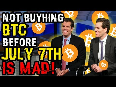 NOT BUYING BITCOIN Before JULY 7th IS MAD, BTC Will SHOCK BANKERS In ONLY DAYS – Winklevoss Say BUY!