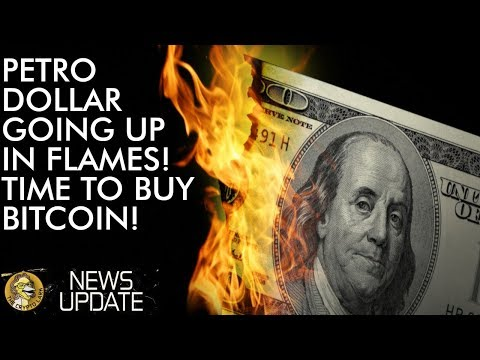 Petro Dollar Going Down In Flames – Buy Bitcoin