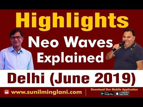 Highlights: NEO Waves Explained DELHI | JUNE 2019 | www.sunilminglani.com