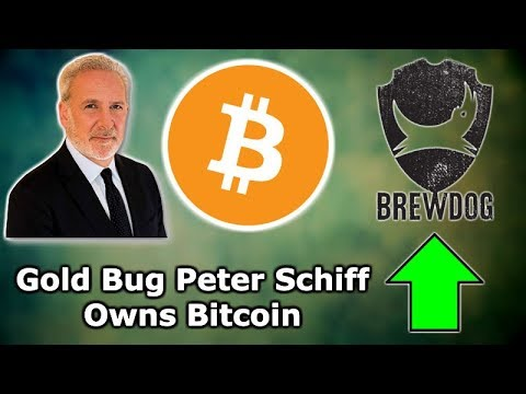 GOLD BUG PETER SCHIFF OWNS BITCOIN – BrewDog Crypto CrowdFunding – Craig Wright Falsified Docs