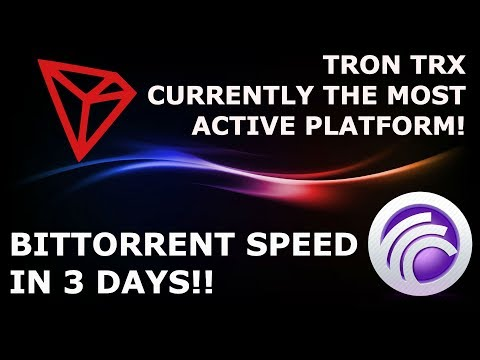 TRON TRX CURRENTLY THE MOST ACTIVE PLATFORM! BITTORRENT SPEED IN 3 DAYS!!
